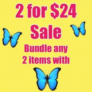 🦋2 for $24 Sale! Bundle any 2 with 🦋 for $24 🦋